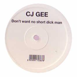 Cj Gee - Don't Want No Short Dick Man