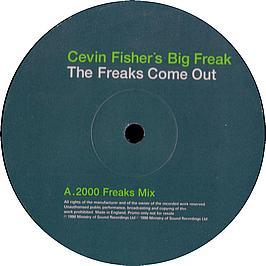 Cevin Fisher's Big Freak - The Freaks Come Out