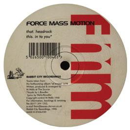Force Mass Motion - Headrock / Into You