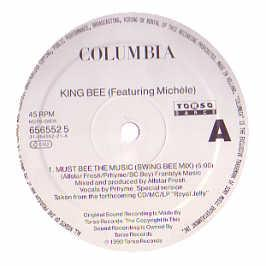 King Bee Featuring Michele - Must Bee The Music