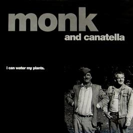 Monk & Canatella - I Can Water My Plants
