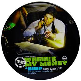 TC - Where's My Money / Deep (Roni Size Vip) (Pic Disc)