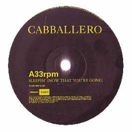 Cabballero - Sleepin' (Now That You'Re Gone)