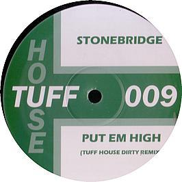Stonebridge - Put Em High (2008 Remix)