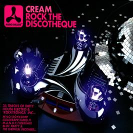 Cream Presents - Rock The Discoteque