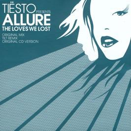DJ Tiesto Presents Allure - The Loves We Lost