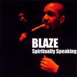 Blaze - Spiritually Speaking