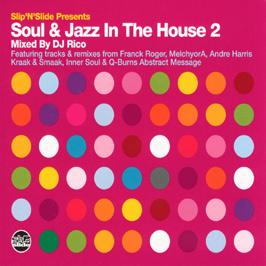 Slip 'N' Slide Presents - Soul & Jazz In The House 2