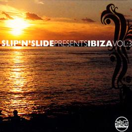 Slip 'N' Slide Presents - Ibiza Volume 3