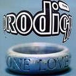 The Prodigy - One Love / Rhythm Of Life