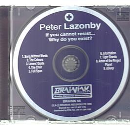 Peter Lazonby - If You Cannot Resist Why Do You Exist ?