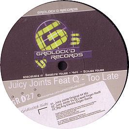 Juicy Joints Feat. Q - Too Late