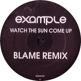 Example - Watch The Sun Come Up (Blame Remix)