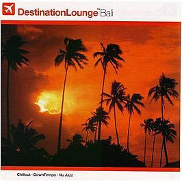 Various Artists - Destination Lounge - Bali