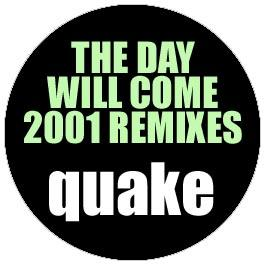 Quake - The Day Will Come 2001 (Remixes)
