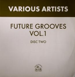 Various Artists - Future Grooves Vol1 (Disc 2)