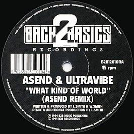 Asend & Ultravibe - What Kind Of World (Remix)