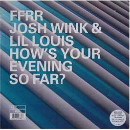 Josh Wink & Lil Louis - How's Your Evening So Far?