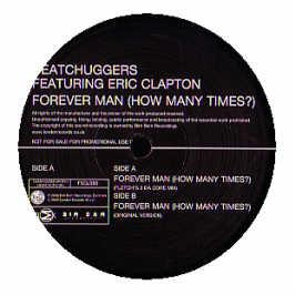 Beatchuggers Feat Eric Clapton - How Many Times (Forever Man)