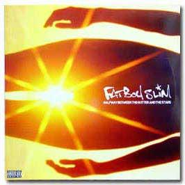 Fatboy Slim - Halfway Between Gutter & The Stars