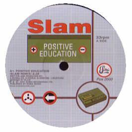 Slam - Positive Education (2001 Remix)