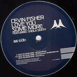 Cevin Fisher - Love You Some More (Remixes)