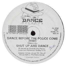 Shut Up & Dance - Dance Before The Police Come