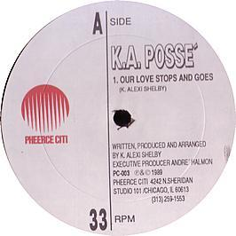Ka Posse - Our Love Stops And Goes