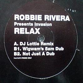 Robbie Rivera / Invasion - Relax