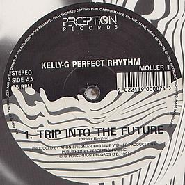 Kelly-G Perfect Rhythm - Trip Into The Future