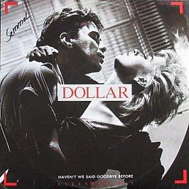 Dollar - Haven't We Said Goodbye Before