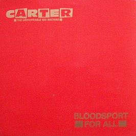 Carter The Unstoppable Sex Machine - Bloodsport For All