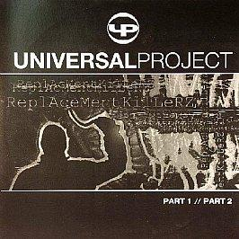 Universal Project - Replacement Killerz (Parts 1 & 2)
