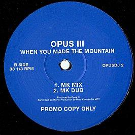 Opus Iii - When You Made The Mountain