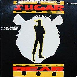 Sugar Bear - Don't Scandalize Mine / Ready To Penetrate
