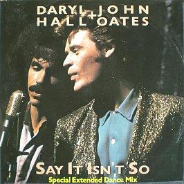 Daryl Hall & John Oates - Say It Isn't So (Special Extended Dance Mix)
