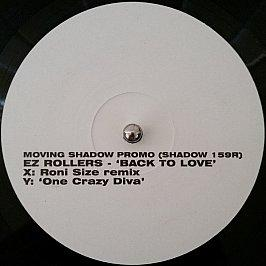 E-Z Rollers - Back To Love (Roni Size Remix) / One Crazy Diva