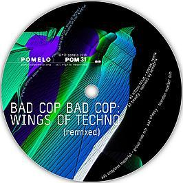 Bad Cop Bad Cop - Wings Of Techno (Remixed)