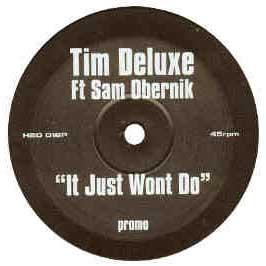 Tim Deluxe Ft Sam Obernik - It Just Won't Do