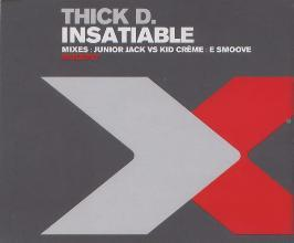 Thick Dick - Insatiable
