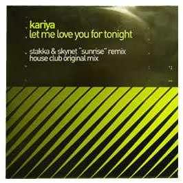 Kariya - Let Me Love You For Tonight 2002