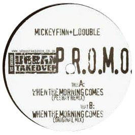 Mickey Finn & L Double - When The Morning Comes (Remix)