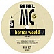 REBEL MC - BETTER WORLD - DESIRE - VINYL RECORD - MR106672
