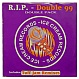 DOUBLE 99 - R.I.P DOUBLE PACK (HTFR EXCLUSIVE) - ICE CREAM - VINYL RECORD - MR106714