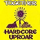 TOGETHER - HARDCORE UPROAR - FFRR - VINYL RECORD - MR11239