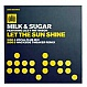 MILK & SUGAR  - LET THE SUNSHINE - DATA - VINYL RECORD - MR114326