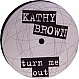 KATHY BROWN - TURN ME OUT - STRESS - VINYL RECORD - MR11452