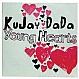 KUJAY DA DA - YOUNG HEARTS - NEBULA - VINYL RECORD - MR114825