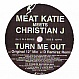 MEAT KATIE MEETS CHRISTIAN J - TURN ME OUT (DISC 1) - KINGSIZE - VINYL RECORD - MR118853