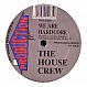 HOUSE CREW - WE ARE HARDCORE - PRODUCTION HOUSE - VINYL RECORD - MR12384